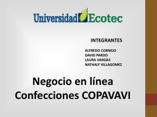 INTEGRANTES ALFREDO CORNEJO DAVID PARDO LAURA VARGAS NATHALY VILLAGOMEZ