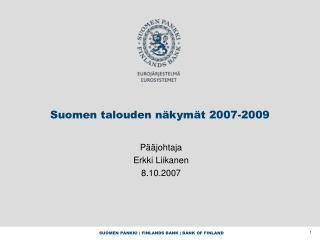 Suomen talouden näkymät 2007-2009