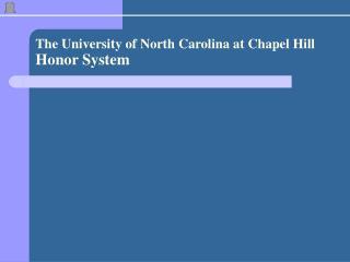 The University of North Carolina at Chapel Hill  Honor System