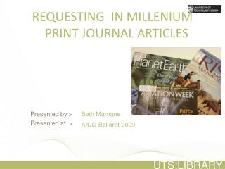 Requesting  IN MILLENIUM print journal articles