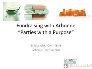 "Fundraising with Arbonne ""Parties with a Purpose"""
