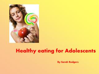 Healthy eating for Adolescents