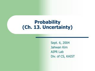 Probability (Ch. 13. Uncertainty)