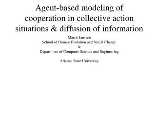 Agent-based modeling of cooperation in collective action situations & diffusion of information