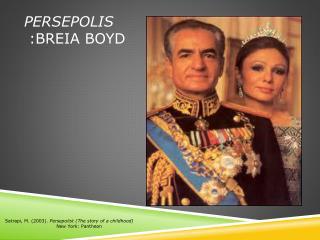 Persepolis :Breia Boyd