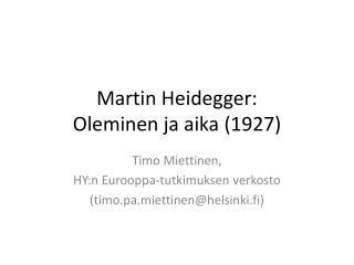 Martin Heidegger:  Oleminen ja aika (1927)