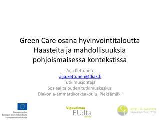 Green Care osana hyvinvointitaloutta Haasteita ja mahdollisuuksia pohjoismaisessa kontekstissa
