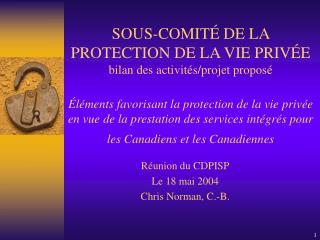 R�union du CDPISP Le 18 mai 2004 Chris Norman, C.-B. .