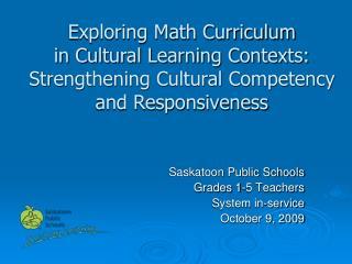 Saskatoon Public Schools Grades 1-5 Teachers  System in-service October 9, 2009