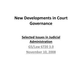 New Developments in Court Governance