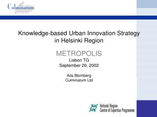 Knowledge-based Urban Innovation Strategy in Helsinki Region METROPOLIS Lisbon TG