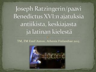 Joseph Ratzingerin/paavi Benedictus XVI:n ajatuksia antiikista, keskiajasta  ja latinan kielestä