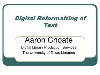 Digital Reformatting of Text