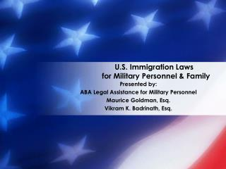 U.S. Immigration Laws  	for Military Personnel & Family