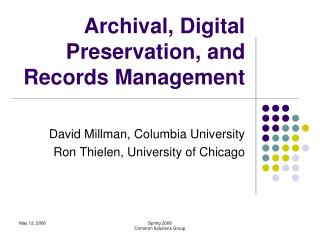 Archival, Digital Preservation, and Records Management