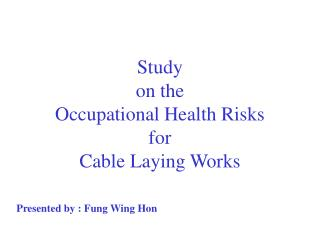 Study  on the  Occupational Health Risks for Cable Laying Works