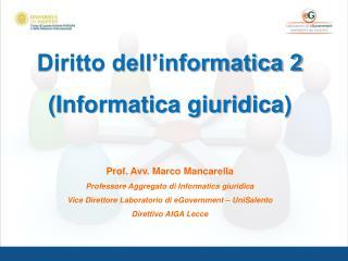 Diritto dell'informatica 2 (Informatica giuridica) Prof. Avv. Marco  Mancarella