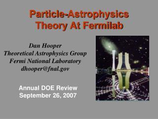 Dan Hooper Theoretical Astrophysics Group  Fermi National Laboratory dhooperfnal