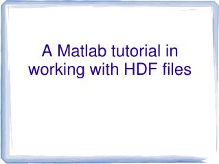 A Matlab tutorial in working with HDF files
