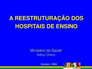 A REESTRUTURAÇÃO DOS HOSPITAIS DE ENSINO