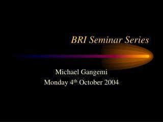 BRI Seminar Series