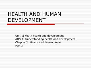 HEALTH AND HUMAN DEVELOPMENT