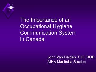 The Importance of an Occupational Hygiene Communication System in Canada