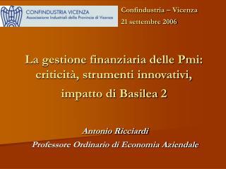 La gestione finanziaria delle Pmi:  criticità, strumenti innovativi, impatto di Basilea 2