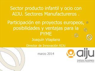 Sector producto infantil y ocio con AIJU. Sectores Manufactureros .