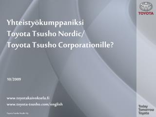 Yhteistyökumppaniksi Toyota Tsusho Nordic/ Toyota Tsusho Corporationille?