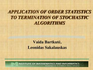 APPLICATION OF ORDER STATISTICS TO TERMINATION OF STOCHASTIC ALGORITHMS