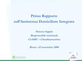 Primo Rapporto  sull'Assistenza Domiciliare Integrata Simona Sappia Responsabile nazionale