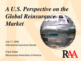 July 17, 2006 International Insurance Society Frank Nutter Reinsurance Association of America