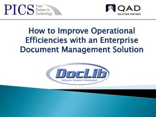How to Improve Operational Efficiencies with an Enterprise Document Management Solution