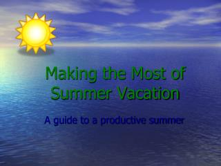 Making the Most of Summer Vacation