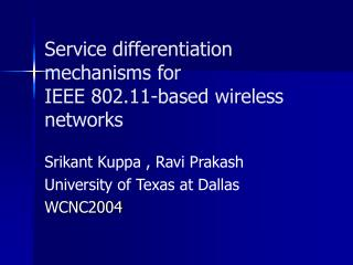 Service differentiation mechanisms for IEEE 802.11-based wireless networks