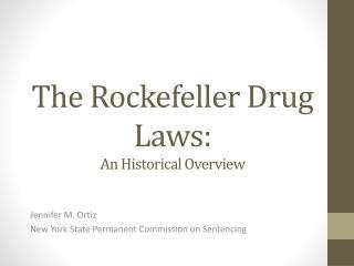The Rockefeller Drug Laws: An Historical Overview