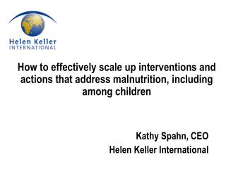 Kathy Spahn, CEO Helen Keller International