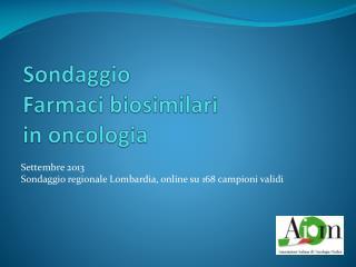 Sondaggio  Farmaci  biosimilari in oncologia