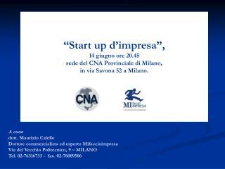A cura : dott. Maurizio Calello   Dottore commercialista ed esperto Mifaccioimpresa