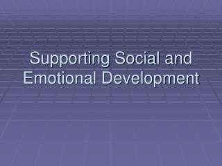 Supporting Social and Emotional Development