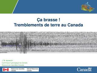 Ç a brasse !  Tremblements de terre au Canada