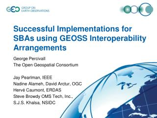Successful Implementations for SBAs using GEOSS Interoperability Arrangements