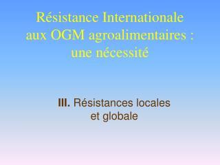 R sistance Internationale aux OGM agroalimentaires : une n cessit