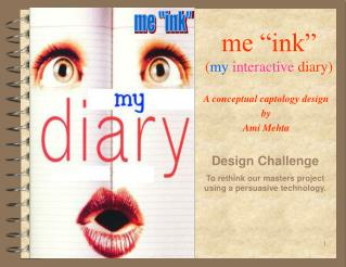"""me """"ink"""" ( my interactive  diary)"""