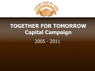 TOGETHER FOR TOMORROW Capital Campaign