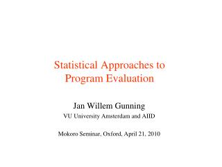 Statistical Approaches to  Program Evaluation