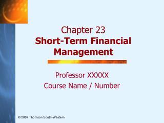 Chapter 23 Short-Term Financial Management
