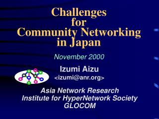 Challenges  for  Community Networking  in Japan