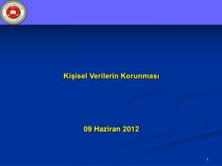 Kişisel Verilerin Korunması 09 Haziran 2012